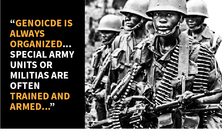 "Image with quote ""Genocide is always organized… special army units or militias are often trained and armed…"""